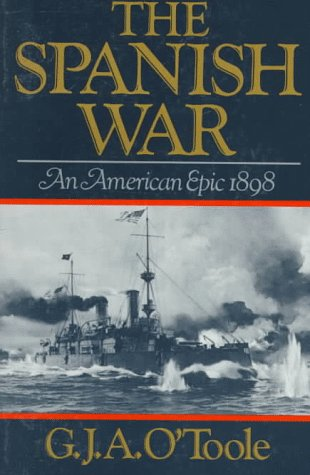 Spanish War An American Epic 1898  1986 (Reprint) 9780393303049 Front Cover