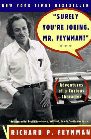 """Surely You're Joking, Mr. Feynman!"" Adventures of a Curious Character  1985 9780393316049 Front Cover"