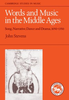Words and Music in the Middle Ages Song, Narrative, Dance and Drama, 1050-1350  1986 9780521339049 Front Cover