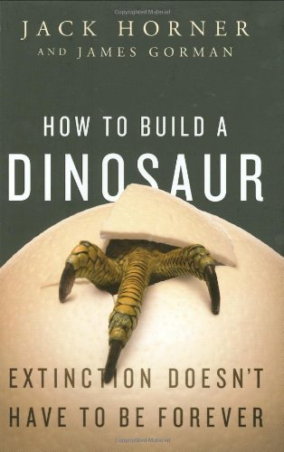 How to Build a Dinosaur Extinction Doesn't Have to Be Forever  2009 edition cover