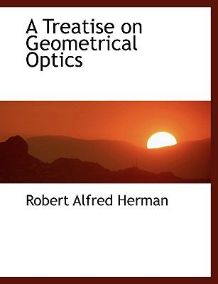 A Treatise on Geometrical Optics:   2008 edition cover