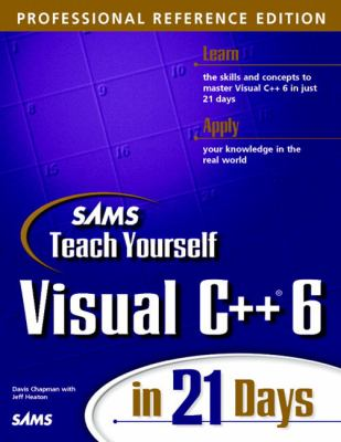 Teach Yourself Visual C++ 6 in 21 Days Professional Reference Edition  1998 9780672314049 Front Cover