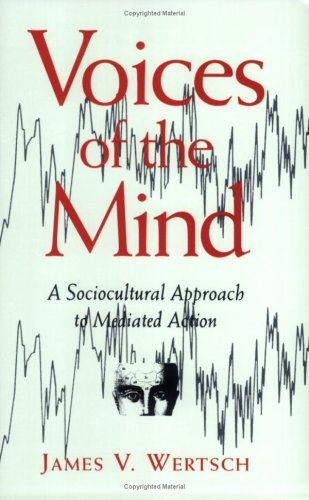 Voices of the Mind A Sociocultural Approach to Mediated Action  1991 edition cover