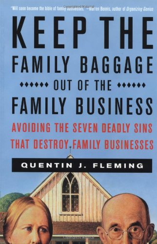 Keep the Family Baggage Out of the Family Business Avoiding the Seven Deadly Sins That Destroy Family Businesses  2000 edition cover