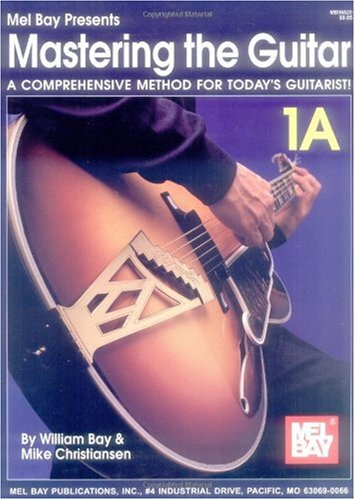 Mastering the Guitar A Comprehensive Method for Today's Guitarist! N/A edition cover