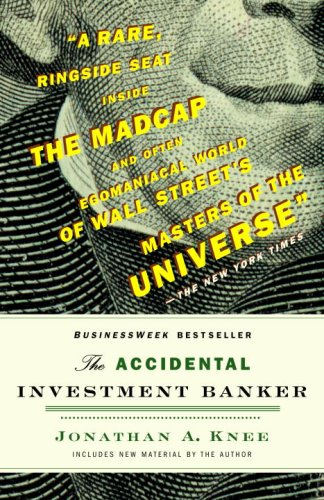 Accidental Investment Banker Inside the Decade That Transformed Wall Street  2007 edition cover