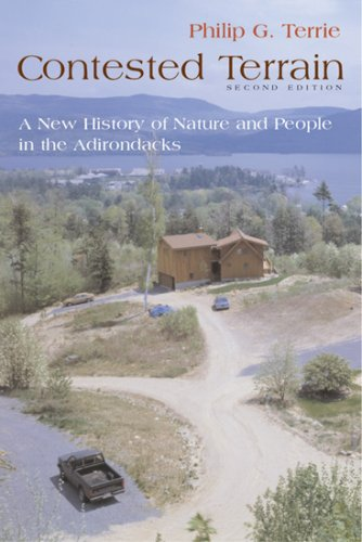 Contested Terrain A New History of Nature and People in the Adirondacks 2nd 2008 edition cover