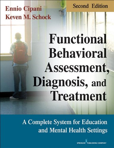 Functional Behavioral Assessment, Diagnosis, and Treatment A Complete System for Education and Mental Health Settings 2nd 2010 9780826106049 Front Cover