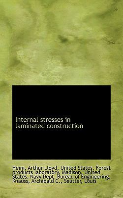 Internal Stresses in Laminated Construction N/A 9781113432049 Front Cover