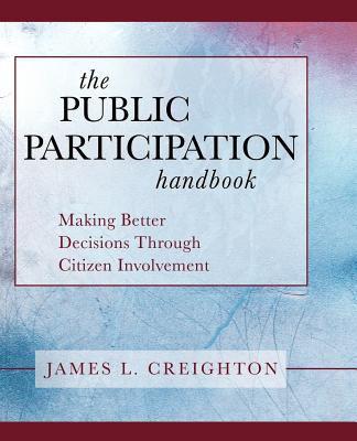 Public Participation Handbook Making Better Decisions Through Citizen Involvement  2005 edition cover