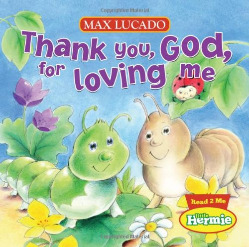 Thank You, God, for Loving Me   2011 9781400318049 Front Cover