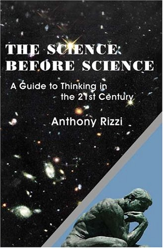 Science Before Science A Guide to Thinking in the 21st Century  2004 edition cover