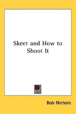 Skeet and How to Shoot It N/A edition cover