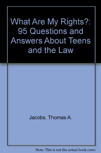 What Are My Rights?: 95 Questions and Answers About Teens and the Law  2008 edition cover