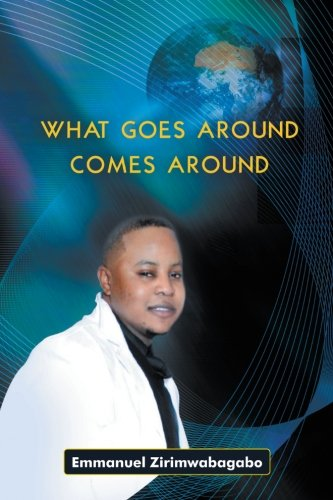What Goes Around Comes Around   2013 9781491817049 Front Cover