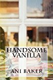 Handsome Vanilla  N/A 9781492120049 Front Cover