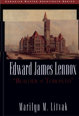 Edward James Lennox Builder of Toronto N/A 9781550022049 Front Cover