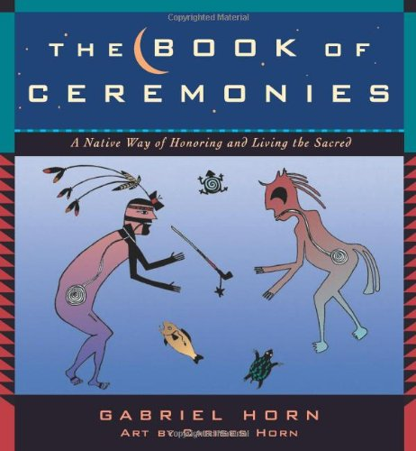 Book of Ceremonies A Native Way of Honoring and Living the Sacred  2005 edition cover