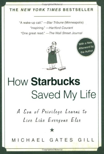How Starbucks Saved My Life A Son of Privilege Learns to Live Like Everyone Else N/A edition cover