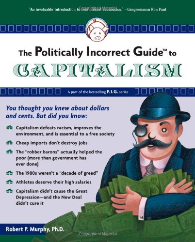 Politically Incorrect Guide to Capitalism   2007 edition cover