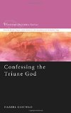 Confessing the Triune God:   2014 edition cover