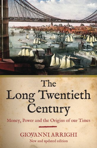 Long Twentieth Century Money, Power and the Origins of Our Time  2009 (Revised) edition cover