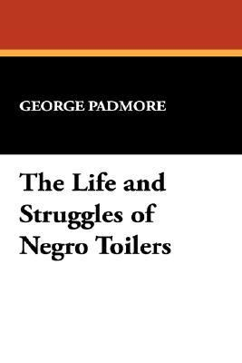 Life and Struggles of Negro Toilers N/A edition cover