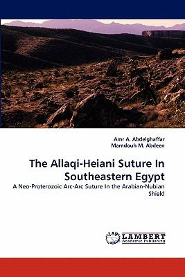 Allaqi-Heiani Suture in Southeastern Egypt  N/A 9783838322049 Front Cover