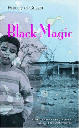 Black Magic A Modern Arabic Novel N/A edition cover