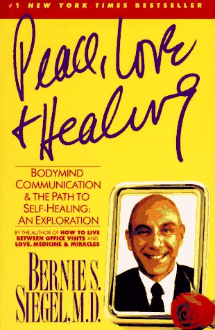 Peace, Love and Healing Bodymind Communication and the Path to Self-Healing  1989 edition cover