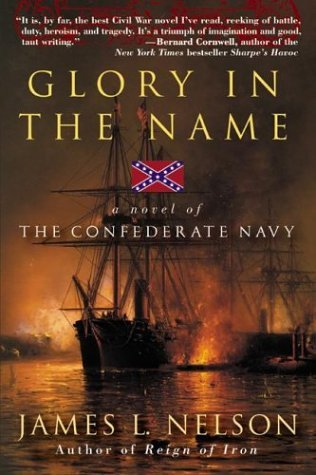 Glory in the Name A Novel of the Confederate Navy N/A 9780060959050 Front Cover