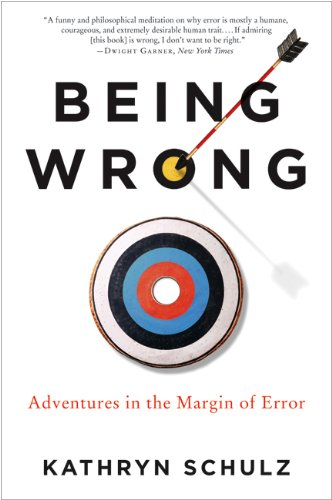Being Wrong Adventures in the Margin of Error  2011 edition cover