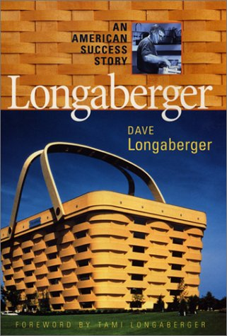 Longaberger An American Success Story  2001 9780066621050 Front Cover