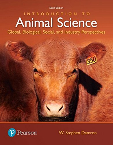 Introduction to Animal Science: Global, Biological, Social and Industry Perspectives  2017 9780134436050 Front Cover