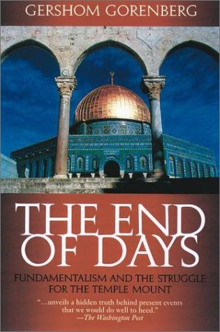 End of Days Fundamentalism and the Struggle for the Temple Mount  2000 edition cover