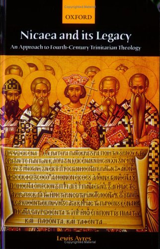 Nicaea and Its Legacy An Approach to Fourth-Century Trinitarian Theology  2006 edition cover