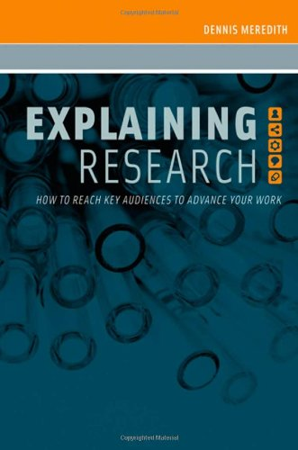 Explaining Research How to Reach Key Audiences to Advance Your Work  2010 edition cover