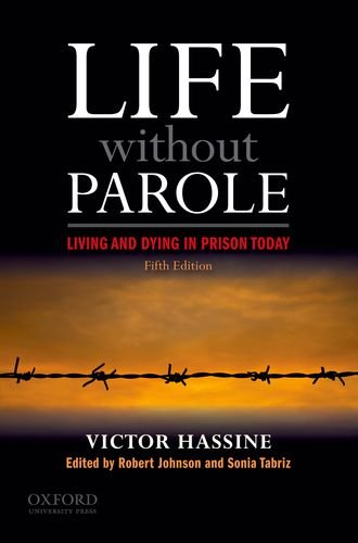 Life Without Parole Living and Dying in Prison Today 5th 2010 9780199774050 Front Cover