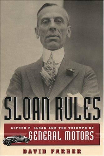 Sloan Rules Alfred P. Sloan and the Triumph of General Motors  2002 edition cover