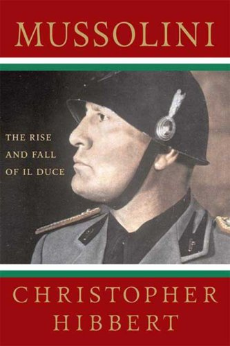 Mussolini The Rise and Fall of Il Duce  2008 edition cover