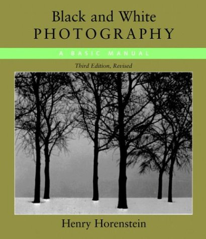 Black and White Photography A Basic Manual 3rd 2005 (Revised) edition cover