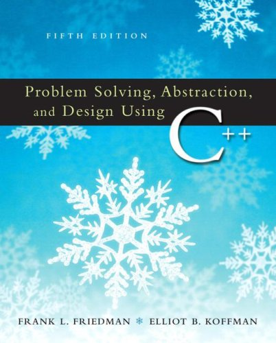 Problem Solving, Abstraction, and Design Using C++  5th 2007 (Revised) edition cover