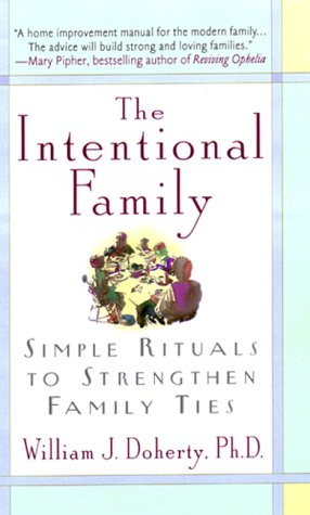 Intentional Family Simple Rituals to Strengthen Family Ties N/A edition cover
