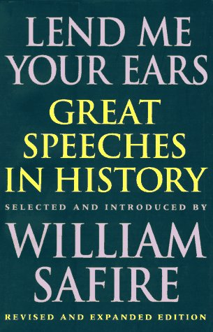 Lend Me Your Ears Great Speeches in History 2nd 1997 (Revised) edition cover