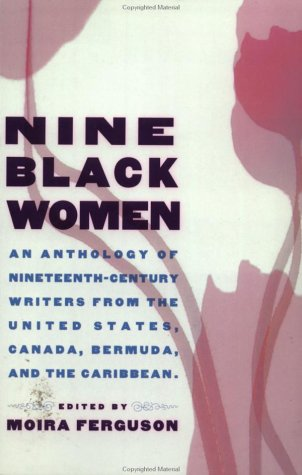 Nine Black Women Anthology of Nineteenth Century Writers from the United States, Canada, Bermuda and the Caribbean  1998 edition cover