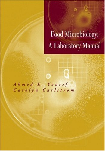 Food Microbiology A Laboratory Manual  2003 (Lab Manual) edition cover
