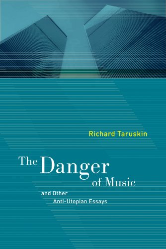 Danger of Music and Other Anti-Utopian Essays   2010 edition cover