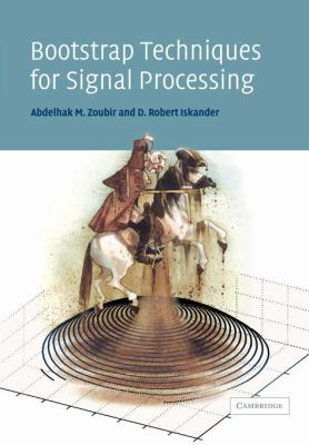 Bootstrap Techniques for Signal Processing  N/A 9780521034050 Front Cover