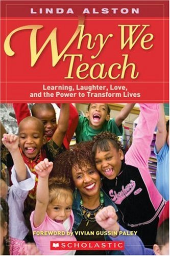 Why We Teach Learning, Laughter, Love, and the Power to Transform Lives  2008 edition cover