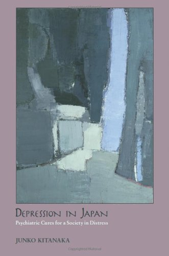 Depression in Japan Psychiatric Cures for a Society in Distress  2012 edition cover